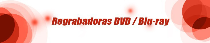 REGRABADORAS DVD / BLU-RAY